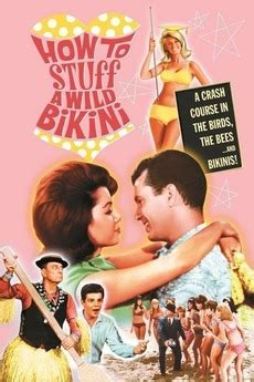 How to Stuff a Wild Bikini (1965) directed by William