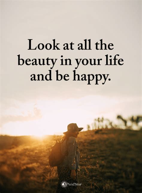 Look at All the Beauty in Your Life and Be Happy   Life