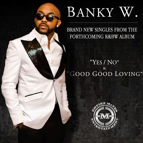 """""""Yes/No"""", """"Good Good Loving"""": Banky W keeps it R&B in the"""